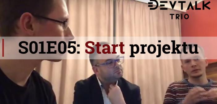 DevTalk Trio S01E05 – Start Projektu