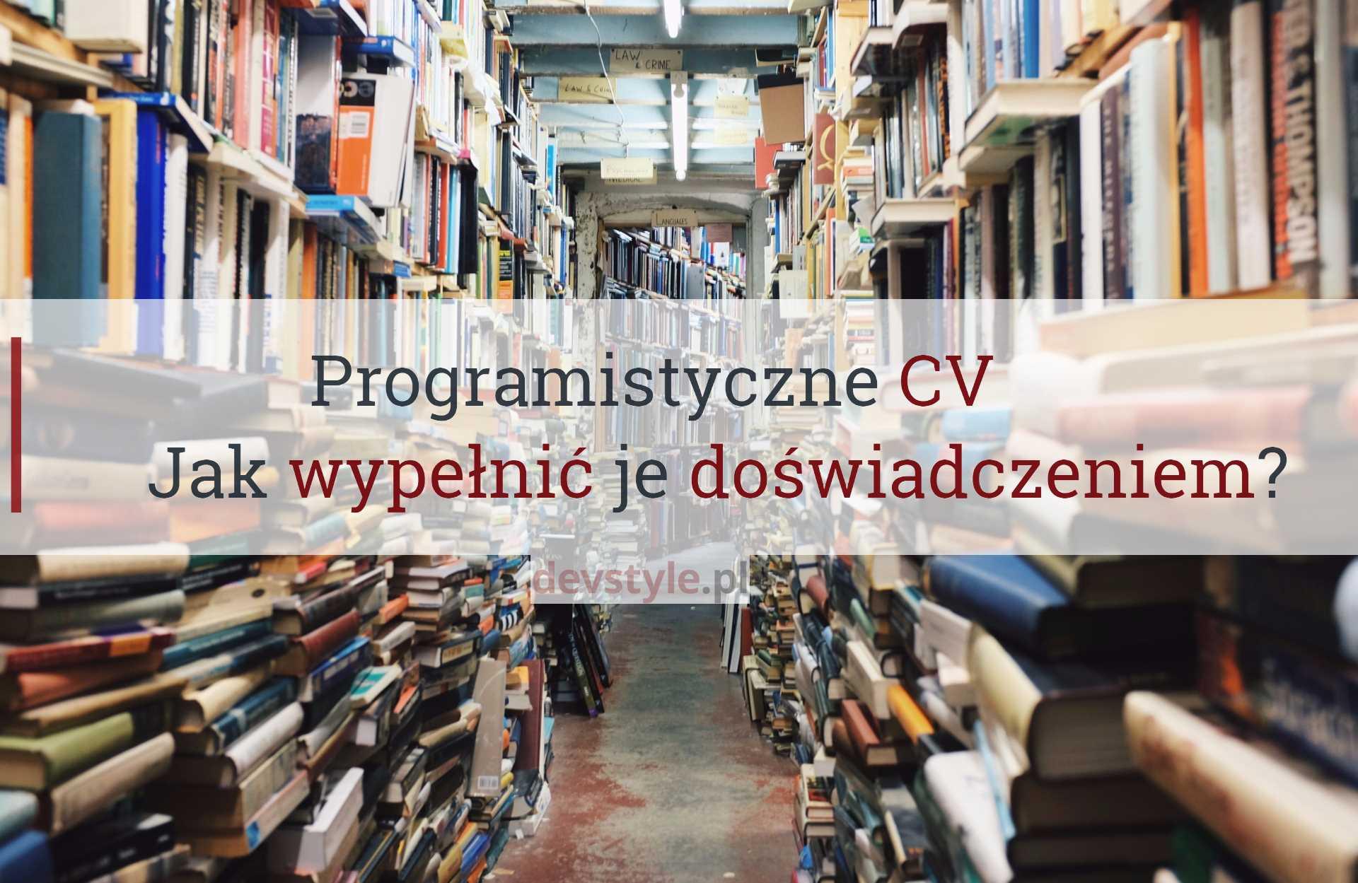 Jak Wypełnić Programistyczne Cv Doświadczeniem Devstylepl