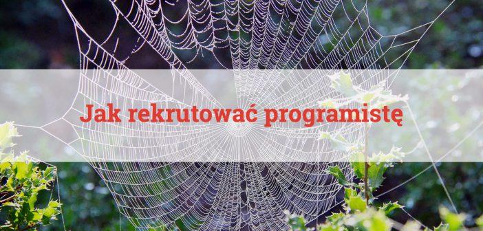 Jak rekrutować programistę?