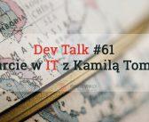 DevTalk#61 – O starcie w IT z Kamilą Tomczyk