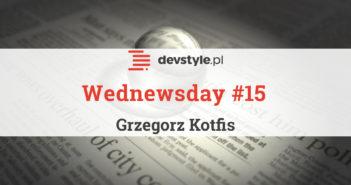 Wednewsday #15 – programistyczne nowinki