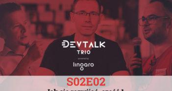 DevTalk Trio S02E02 – Jak się rozwijać, część 1.