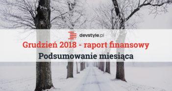 Grudzień 2018: podsumowanie i raport finansowy.